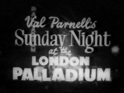 Sunday Night at the London Palladium first Broadcast