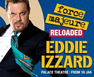 Eddie Izzard: Force Majeure Reloaded opens
